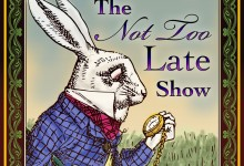 Not Too Late Show